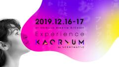 Experience KAORIUM